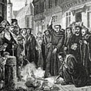 Martin Luther 1483 1546 Publicly Burning The Pope's Bull In 1521  Poster