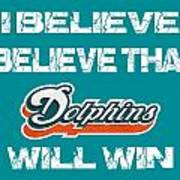Miami Dolphins I Believe Poster
