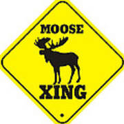 Moose Crossing Sign Poster