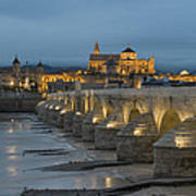 Mosque Cathedral Of Cordoba Also Called The Mezquita And Roman Bridge Poster