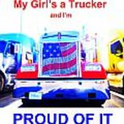 My Girl's A Trucker Poster