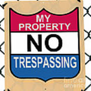 My Property No Trespassing Sign Poster