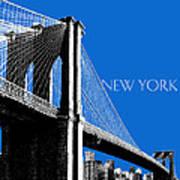 New York Skyline Brooklyn Bridge - Blue Poster by DB Artist
