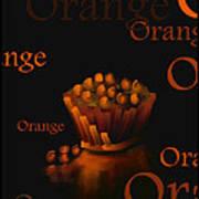Orange - Fruit And Veggie Series -  #23  Poster