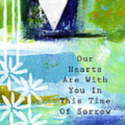 Our Hearts Are With You- Sympathy Card Poster