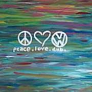 Peace Love Dub Poster by Carol Hamby