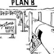 Plan B Keystone Pipeline Has Been Converted Poster