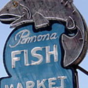 Pomona Fish Market Sign Poster