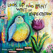 Praying And Waiting Bird Poster by Lauretta Curtis