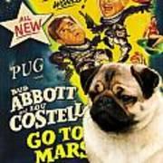 Pug Art - Abbott And Costello Go To Mars Poster