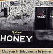 Raw Desert Honey Christmas Card Florence Arizona 2007 Poster