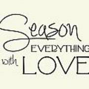 Season Everything With Love Poster
