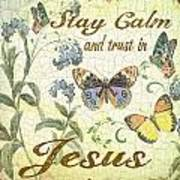 Stay Calm-trust In Jesus-2 Poster