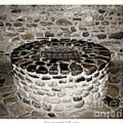 Stone Well At Old Fort Niagara Poster