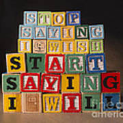 Stop Saying I Wish And Start Saying I Will  Poster