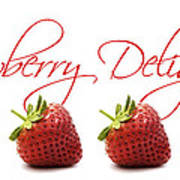 Strawberry Delight Poster by Natalie Kinnear