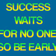 Success Waits For No One Poster by Jera Sky