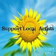 Support Local Artists Poster by Lorraine Heath