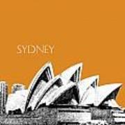 Sydney Skyline 3  Opera House - Dark Orange Poster