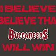 Tampa Bay Buccaneers I Believe Poster