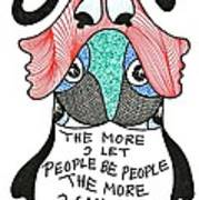 The More I Let People Be People... Poster