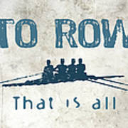 To Row That Is All Poster
