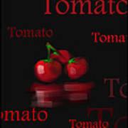 Tomato - Fruit And Veggie Series - #18 Poster