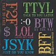 Tween Textspeak 4 Poster by Debbie DeWitt