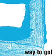 Way To Go- Congratulations Greeting Card Poster by Linda Woods