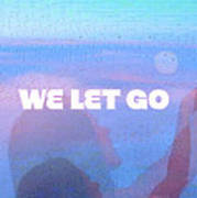 We Let Go Poster