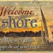 Welcome Ashore Sign Poster
