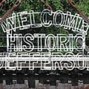 Welcome Historic Jefferson Texas Railroad Sign Poster