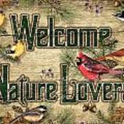 Welcome Nature Lovers Poster
