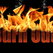 Word Burn Out In Fire Text Art Prints Poster
