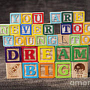 You Are Never Too Young To Dream Big Poster