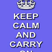 Keep Calm And Carry On Poster Print Blue Background Poster