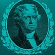 Thomas Jefferson In Turquois Poster