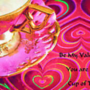 Be My Valentine You Are My Cup Of Tea Poster