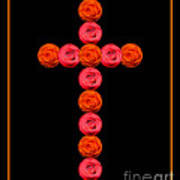 Cross Of Red And Orange Roses Poster