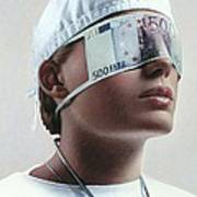Doctor Blinded By Money, Conceptual Image Poster