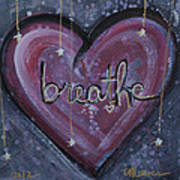 Heart Says Breathe Poster