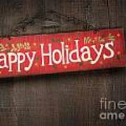 Holiday Sign On Distressed Wood Wall Poster by Sandra Cunningham