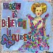 Inspirational Art - Magic Is Believing In Yourself Poster