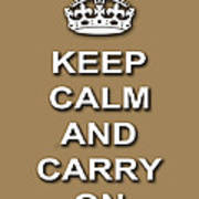 Keep Calm And Carry On Poster Print Brown Background Poster