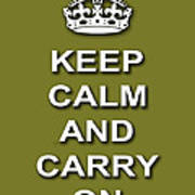 Keep Calm And Carry On Poster Print Olive Background Poster