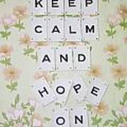 Keep Calm And Hope On Poster