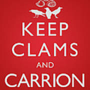 Keep Clams And Carrion Poster