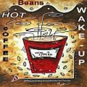 Mocha Beans Original Painting Madart Poster by Megan Duncanson