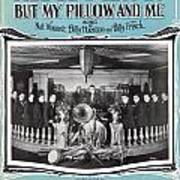 Nobody Knows But My Pillow And Me Poster