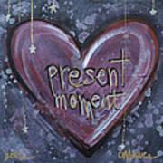 Present Moment Heart Poster